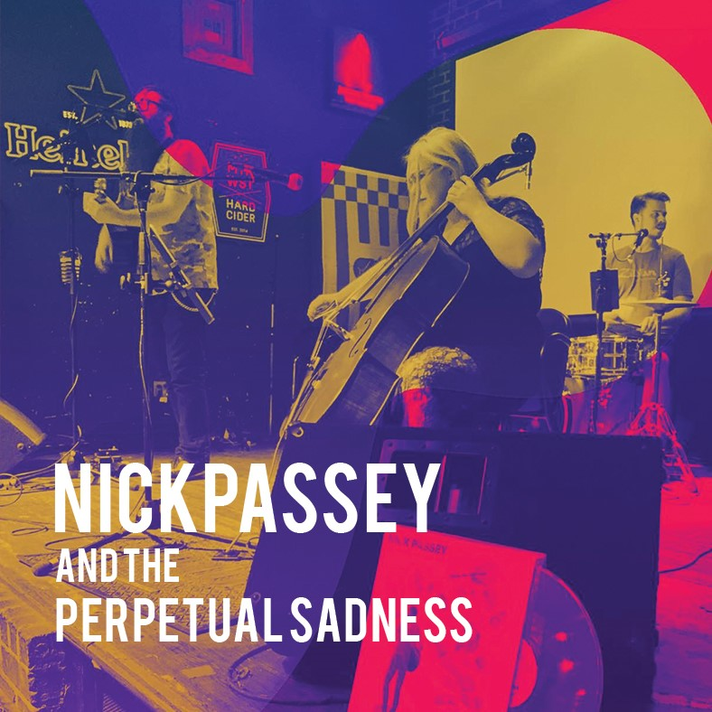 Nick Passey And The Perpetual Sadness
